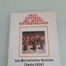 Libros de segunda mano: AKAL - HISTORIA DEL MUNDO CONTEMPORÁNEO - LOS MOVIMIENTOS SOCIALES (HASTA 1014) - 1984. Lote 156893630