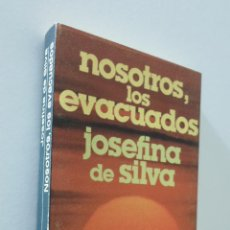 Libros de segunda mano: NOSOTROS, LOS EVACUADOS - SILVA, JOSEFINA DE. Lote 157669530