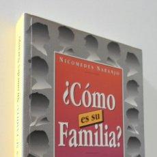 Libros de segunda mano: ¿CÓMO ES SU FAMILIA?: ¿CONTRIBUYE USTED Y SU FAMILIA A UNA SOCIEDAD MEJOR? - NARANJO, NICOMEDES. Lote 157670922