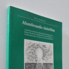 Libros de segunda mano: ALUMBRANDO TINIEBLAS - PASTO, SULAIMÁN. Lote 157671150