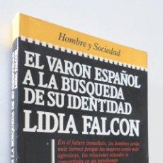 Libros de segunda mano: EL VARÓN ESPAÑOL A LA BÚSQUEDA DE SU IDENTIDAD - FALCÓN, LIDIA. Lote 157672118