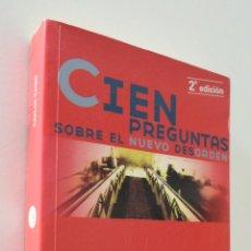 Libros de segunda mano: 100 PREGUNTAS SOBRE EL NUEVO DESORDEN - TAIBO ARIAS, CARLOS. Lote 157672146