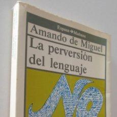 Libros de segunda mano: LA PERVERSIÓN DEL LENGUAJE - MIGUEL, AMANDO DE. Lote 157672230