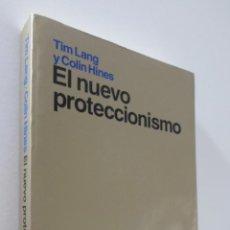 Libros de segunda mano: EL NUEVO PROTECCIONISMO - LANG, TIM. Lote 157673105