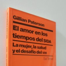 Libros de segunda mano: EL AMOR EN LOS TIEMPOS DEL SIDA: LA MUJER, LA SALUD Y EL DESAFÍO DEL VIH - PATERSON, GILLIAN. Lote 157673421