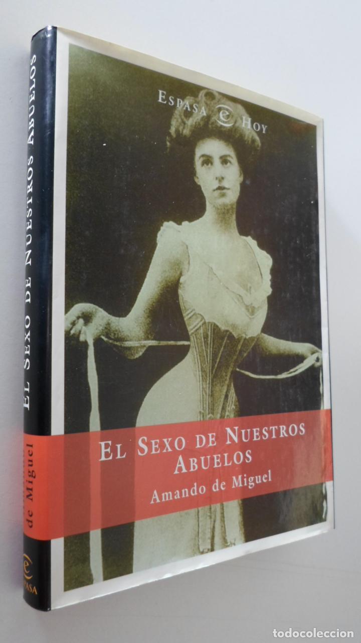 EL SEXO DE NUESTROS ABUELOS - MIGUEL, AMANDO DE (Libros de Segunda Mano - Pensamiento - Sociología)