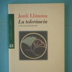 Libros de segunda mano: LA TOLERANCIA - JORDI LLIMONA - EDICIONS 62, 1998 (EN MOLT BON ESTAT). Lote 157739474