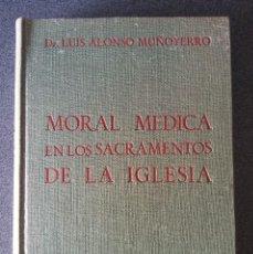 Libros de segunda mano: MORAL MÉDICA EN LOS SACRAMENTOS DE LA IGLESIA. Lote 157911378