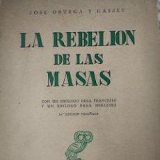 Libros de segunda mano: LA REBELIÓN DE LAS MASAS. JOSÉ ORTEGA Y GASSET. REVISTA DE OCCIDENTE. 14° EDICIÓN ESPAÑOLA. AÑO 1954. Lote 158111997