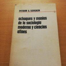 Libros de segunda mano: ACHAQUES Y MANIAS DE LA SOCIOLOGÍA MODERNA Y CIENCIAS AFINES (PITIRIM A. SOROKIN) AGUILAR. Lote 158333618