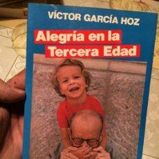 Libros de segunda mano: ANTIGUO LIBRO ALEGRÍA EN LA TERCERA EDAD POR VÍCTOR GARCÍA HOZ . Lote 158336854