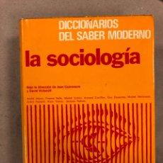 Libros de segunda mano: LA SOCIOLOGÍA. JEAN CAZENEUVE Y DAVID VICTOROFF. DICCIONARIOS DEL SABER MODERNO. EDICIONES MENSAJERO. Lote 158426864