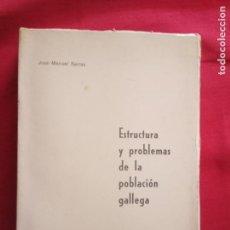 Libros de segunda mano: ESTRUCTURA Y PROBLEMAS DE LA POBLACION GALLEGA - JOSE MANUEL BEIRAS.1970.. Lote 158610046