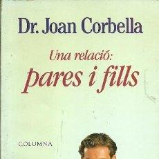 Libros de segunda mano: UNA RELACIO PARES I FILLS DR JOAN CORBELLA COLUMNA. Lote 158913666