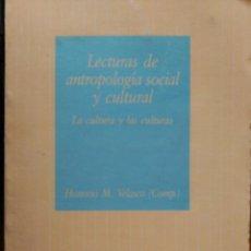 Libros de segunda mano: LECTURAS DE ANTROPOLOGÍA SOCIAL Y CULTURAL. UNED. HONORIO M. VELASCO.. Lote 158944422