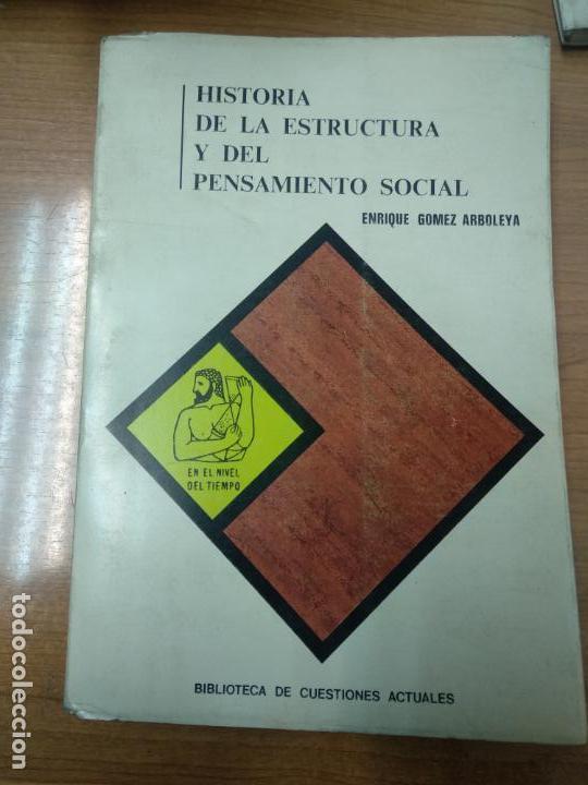 HISTORIA DE LA ESTRUCTURA Y DEL PENSAMIENTO SOCIAL / ENRIQUE GÓMEZ ARBOLEYA (Libros de Segunda Mano - Pensamiento - Sociología)