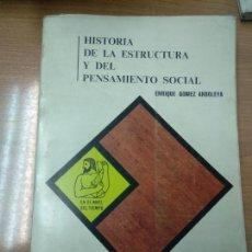 Libros de segunda mano: HISTORIA DE LA ESTRUCTURA Y DEL PENSAMIENTO SOCIAL / ENRIQUE GÓMEZ ARBOLEYA. Lote 158954990