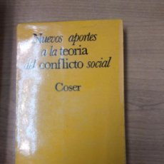 Libros de segunda mano: NUEVOS APORTES A LA TEORÍA DEL CONFLICTO SOCIAL. LEWIS COSER. Lote 159159182