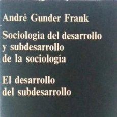 Libros de segunda mano: ANDRÉ GUNDER FRANK. SOCIOLOGÍA DEL DESARROLLO Y SUBDESARROLLO DE LA SOCIOLOGÍA. BARCELONA. 1971.. Lote 159416594