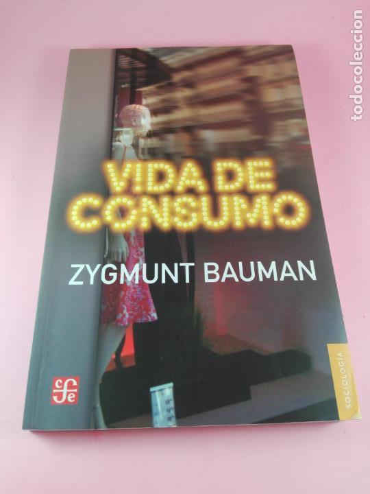 LIBRO-VIDA DE CONSUMO-ZYGMUNT BAUMAN-1ªEDICIÓN-2007-IMPOLUTO-VER FOTOS. (Libros de Segunda Mano - Pensamiento - Sociología)