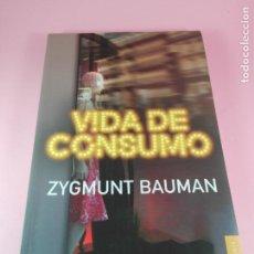 Libros de segunda mano: LIBRO-VIDA DE CONSUMO-ZYGMUNT BAUMAN-1ªEDICIÓN-2007-IMPOLUTO-VER FOTOS.. Lote 178863106