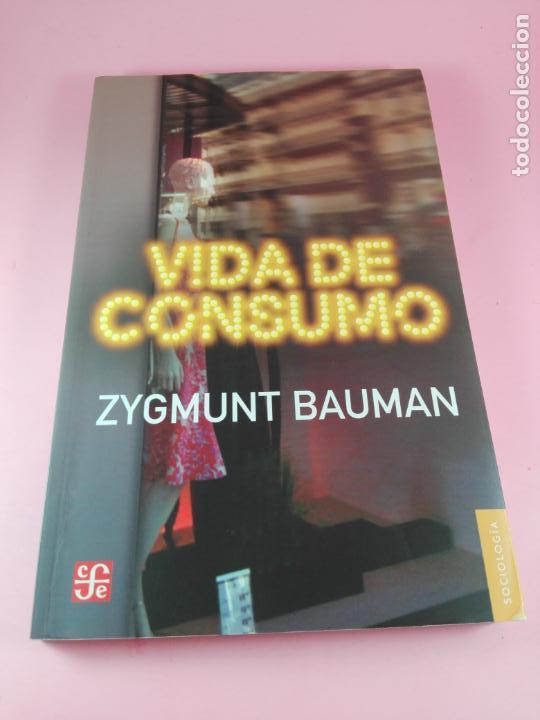 Libros de segunda mano: LIBRO-VIDA DE CONSUMO-ZYGMUNT BAUMAN-1ªEDICIÓN-2007-IMPOLUTO-VER FOTOS. - Foto 8 - 178863106