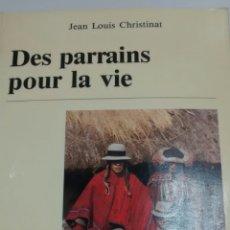 Libros de segunda mano: DES PARRAINS POUR LA VIE DE JEAN LOUIS CHRISTINAT (UNIV DE NEUCHATEL)(DEDICATORIA Y FIRMA DEL AUTOR). Lote 159647154