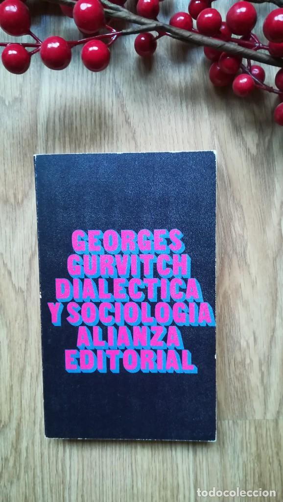 GEORGES GURVITCH. DIALÉCTICA Y SOCIOLOGÍA (Libros de Segunda Mano - Pensamiento - Sociología)