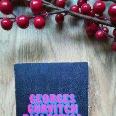 Libros de segunda mano: GEORGES GURVITCH. DIALÉCTICA Y SOCIOLOGÍA. Lote 160420406
