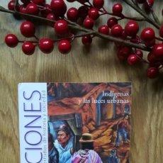 Libros de segunda mano: INDÍGENAS Y LAS LUCES URBANAS. MONTERREY, OAXACA, MÉXICO.. Lote 160423178
