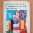 Libros de segunda mano: ANTONIO TRUYOL Y SERRA - LA SOCIEDAD INTERNACIONAL. Lote 160477794
