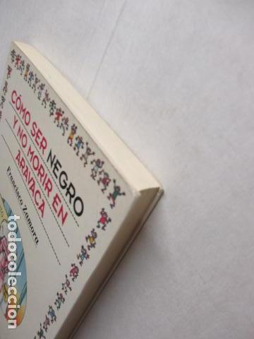 Libros de segunda mano: CÓMO SER NEGRO Y NO MORIR EN ARAVACA - FRANCISCO ZAMORA, - Foto 3 - 263100280