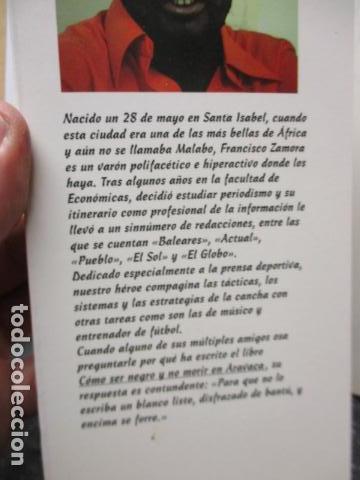 Libros de segunda mano: CÓMO SER NEGRO Y NO MORIR EN ARAVACA - FRANCISCO ZAMORA, - Foto 4 - 263100280