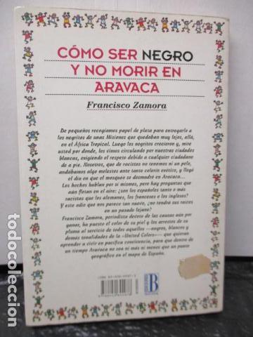 Libros de segunda mano: CÓMO SER NEGRO Y NO MORIR EN ARAVACA - FRANCISCO ZAMORA, - Foto 8 - 263100280