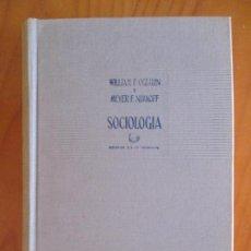 Libros de segunda mano: SOCIOLOGÍA. JOSE BUGEDA SANCHIZ. AGUILAR MADRID 1961. WILLIAM F. OGBIRN. MEYER F. NIMKOFF. Lote 160682850