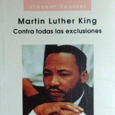 Libros de segunda mano: MARTIN LUTHER KING: CONTRA TODAS LAS EXCLUSIONES / VINCENT ROUSSEL. BILBAO: DESCLÉE DE BROUWER, 1995. Lote 160733634