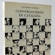 Libros de segunda mano: CONVERSACIONES EN CATALUÑA - SALVADOR PÁNIKER. KAIRÓS. Lote 160878870