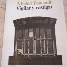 Libros de segunda mano: VIGILAR Y CASTIGAR. MICHEL FOUCAULT. Lote 161155602