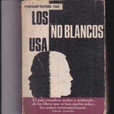 Libros de segunda mano: LOS NO BLANCOS USA. PEDIDO MÍNIMO EN LIBROS: 4 TÍTULOS. Lote 161174494