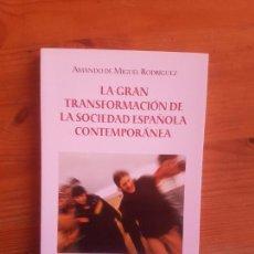 Libros de segunda mano: GRAN TRANSFORMACION SOCIEDAD ESPAÑOLA DE MIGUEL, AMANDO3 TRES FRONTERAS 2004 186 PP. Lote 161747714