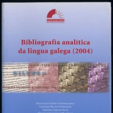 Libros de segunda mano: FRANCISCO GARCÍA GONDAR (DIR.) Y OTROS - BIBLIOBRAFÍA ANALÍTICA DA LINGUA GALEGA (2004). Lote 161801182