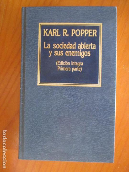 KARL R. POPPER. LA SOCIEDAD ABIERTA Y SUS ENEMIGOS. EDICIÓN ÍNTEGRA PRIMERA PARTE. 1985 (Libros de Segunda Mano - Pensamiento - Sociología)