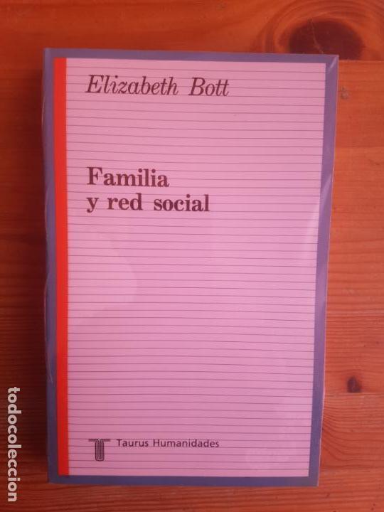 FAMILIA Y RED SOCIAL ELIZABETH BOTT PUBLICADO POR TAURUS, MADRID (1990) 411PP NUEVO (Libros de Segunda Mano - Pensamiento - Sociología)