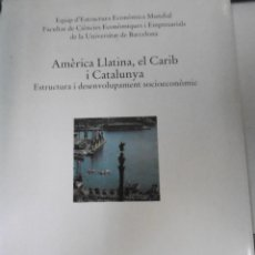 Libros de segunda mano: AMÈRICA LLATINA EL CARIB I CATALUNYA ESTRUCTURA I DESENVOLUPAMENT SOCIOECONÒMIC.. Lote 161868130