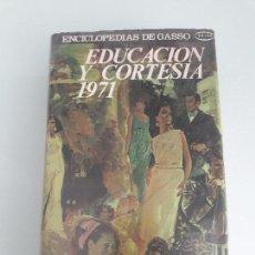 Libros de segunda mano: EDUCACIÓN Y CORTESÍA 1971 - ENCICLOPEDIAS DE GASSO - EXTRA - A. DE ARMENTERAS - MIRALLES. Lote 161948478