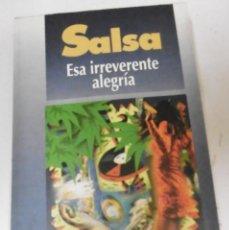 Libros de segunda mano: CALVO OSPINA, HERNANDO: SALSA ESA IRREVERENTE ALEGRÍA.. Lote 162131690