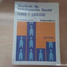 Libros de segunda mano: TÉCNICAS DE INVESTIGACIÓN SOCIAL.TEORÍA Y EJERCICIOS - R. SIERRA BRAVO - ED.PARANINFO. Lote 162503206