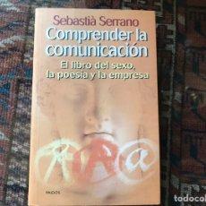 Libros de segunda mano: COMPRENDER LA COMUNICACIÓN. SEBASTIÀ SERRANO. Lote 162565142