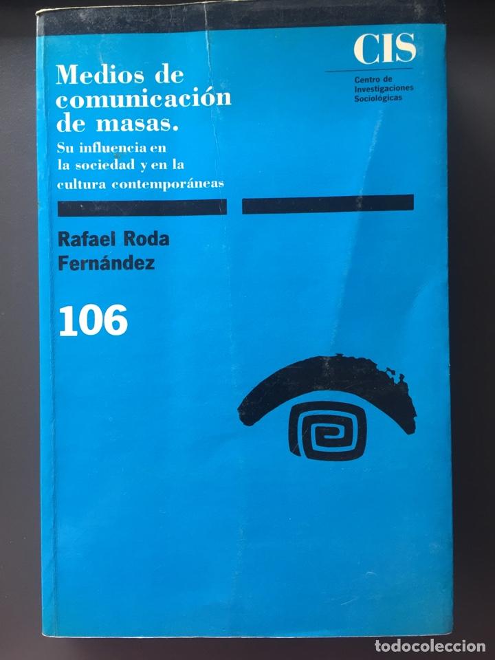 MEDIOS DE COMUNICACION DE MASAS. RAFAEL RODA FERNANDEZ. CIS (Libros de Segunda Mano - Pensamiento - Sociología)