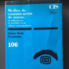 Libros de segunda mano: MEDIOS DE COMUNICACION DE MASAS. RAFAEL RODA FERNANDEZ. CIS. Lote 162716730